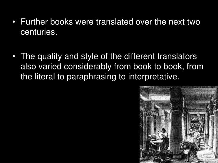 Further books were translated over the next two centuries.