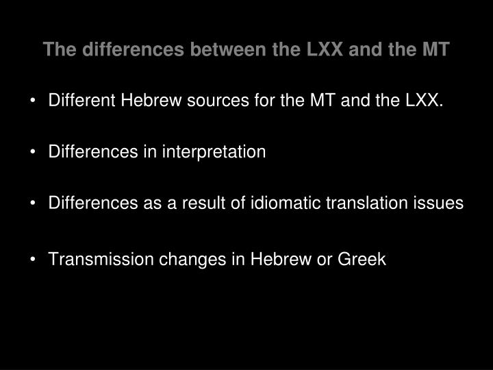 The differences between the LXX and the MT