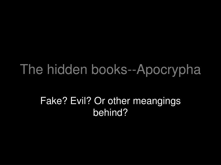 The hidden books--Apocrypha