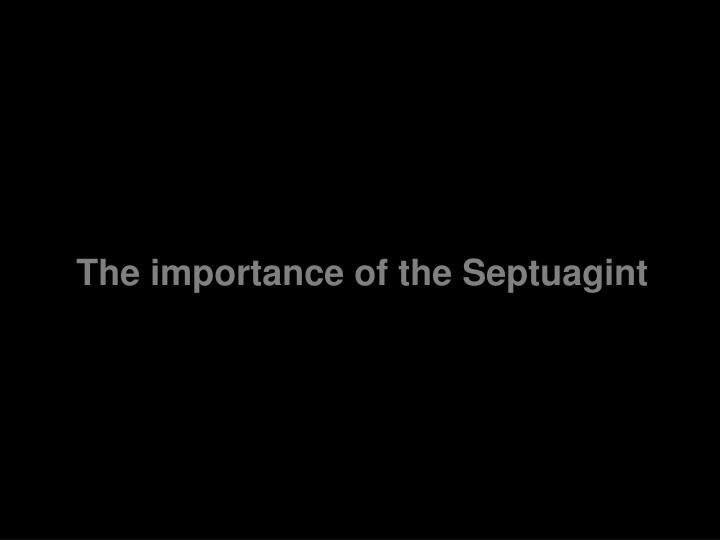 The importance of the Septuagint