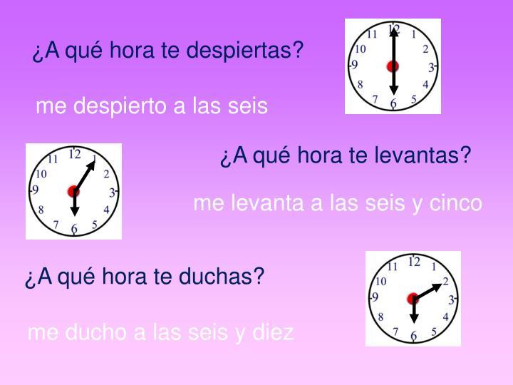 ¿A qué hora te despiertas?