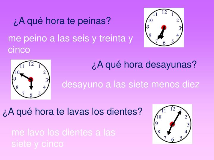 ¿A qué hora te peinas?