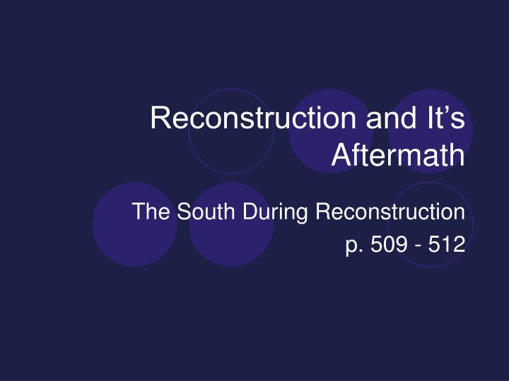 Reconstruction and it s aftermath
