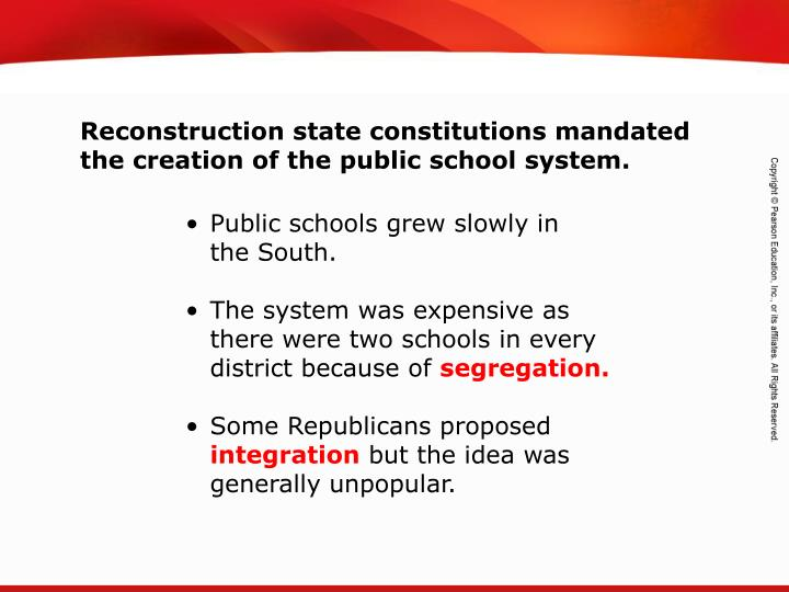 Reconstruction state constitutions mandated the creation of the public school system.