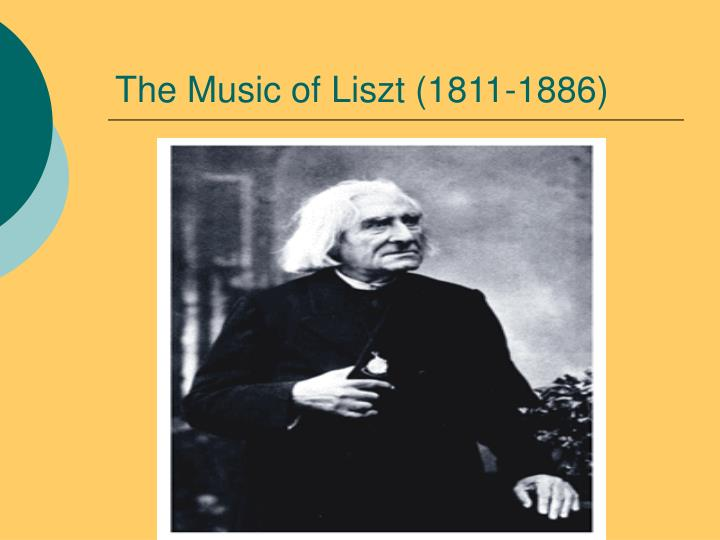 The music of liszt 1811 1886
