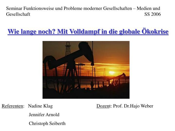 Seminar Funktionsweise und Probleme moderner Gesellschaften – Medien und Gesellschaft             SS 2006