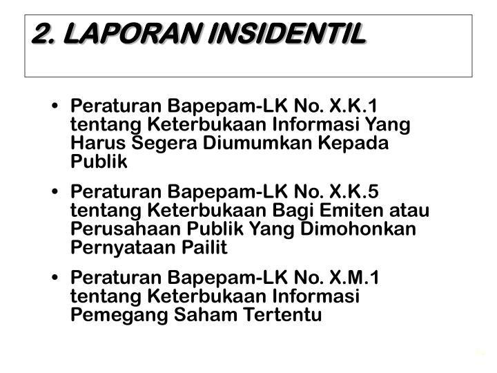 2. LAPORAN INSIDENTIL