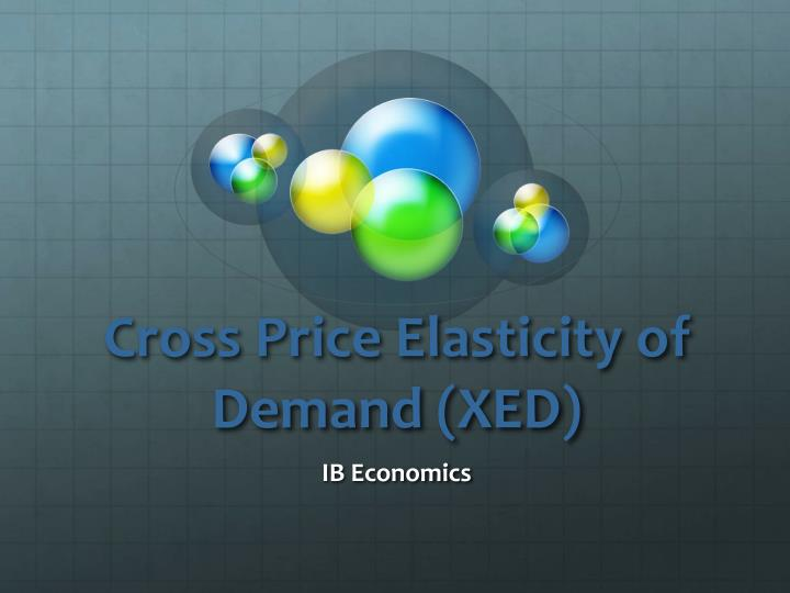 Cross price elasticity of demand xed