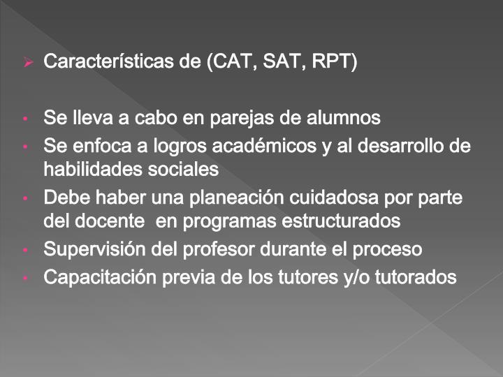 Características de (CAT, SAT, RPT)