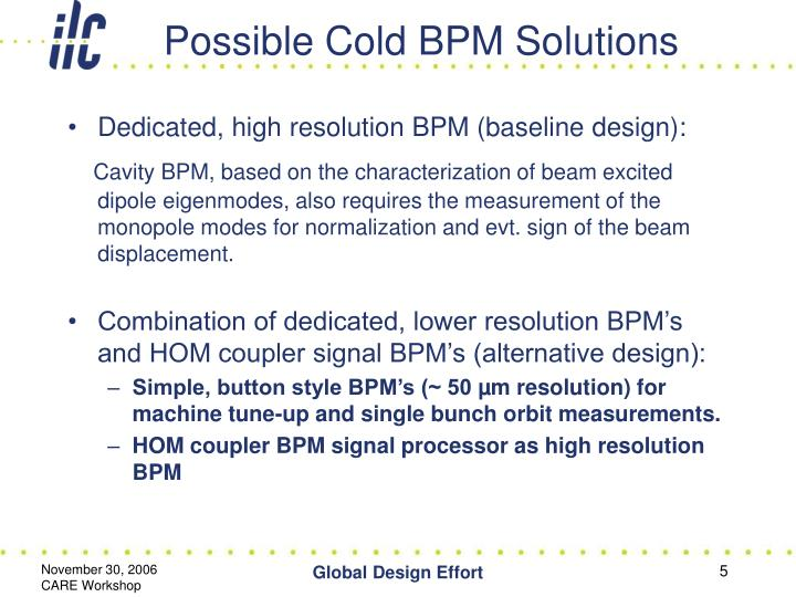 Possible Cold BPM Solutions