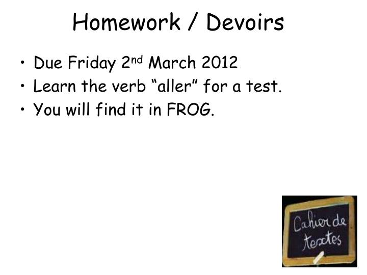 Homework / Devoirs