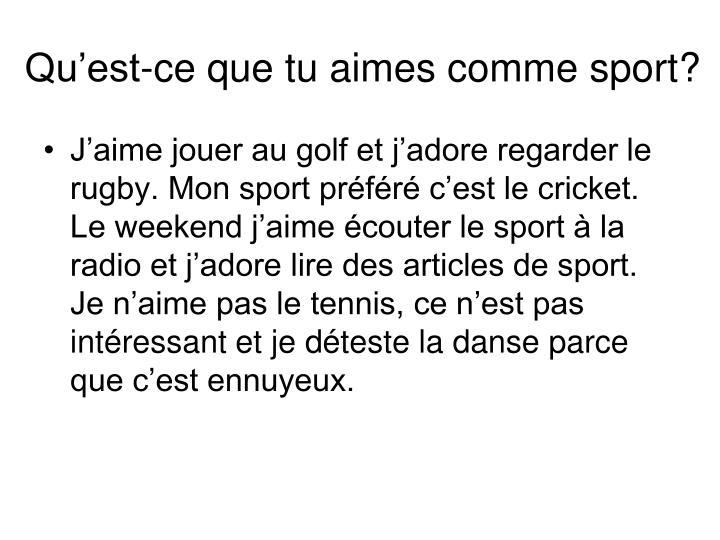 Qu'est-ce que tu aimes comme sport?