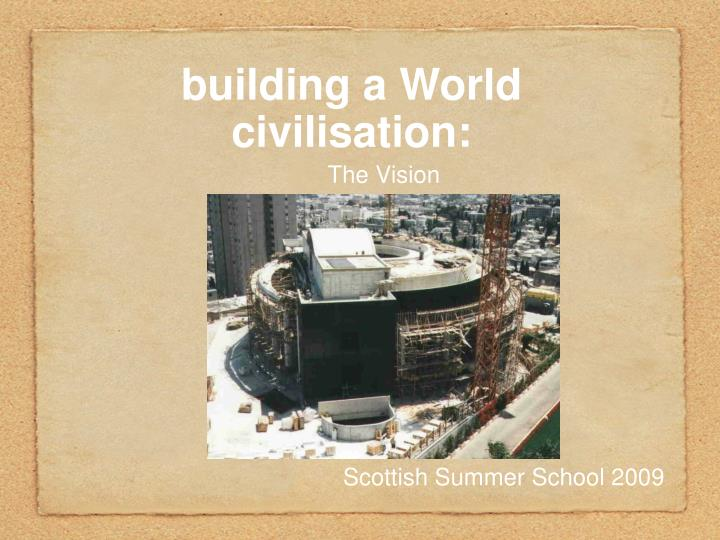 Building a world civilisation