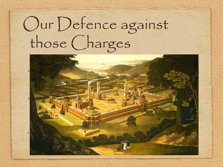 Our Defence against those Charges