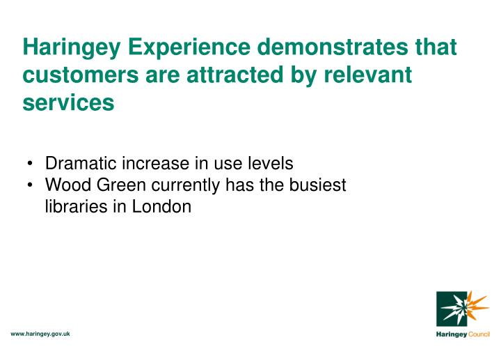 Haringey Experience demonstrates that customers are attracted by relevant services