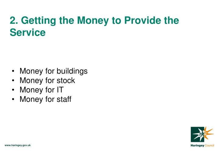 2. Getting the Money to Provide the Service