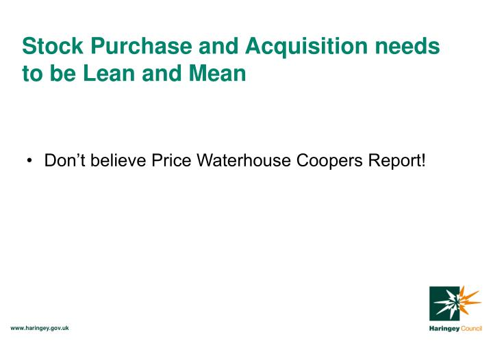 Stock Purchase and Acquisition needs to be Lean and Mean