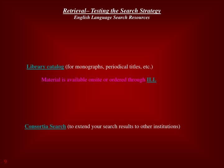 Retrieval– Testing the Search Strategy