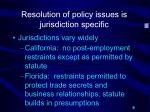 resolution of policy issues is jurisdiction specific