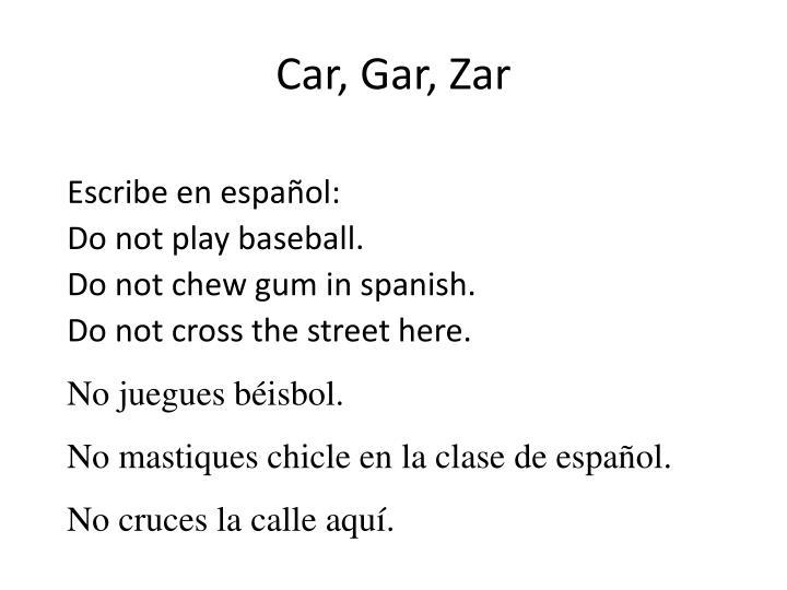 Car, Gar, Zar