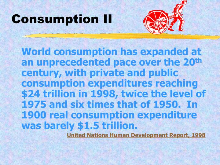 Consumption II