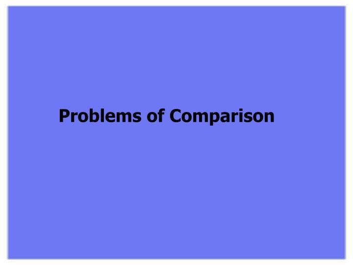 Problems of Comparison