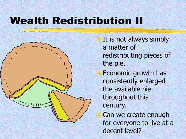 Wealth Redistribution II