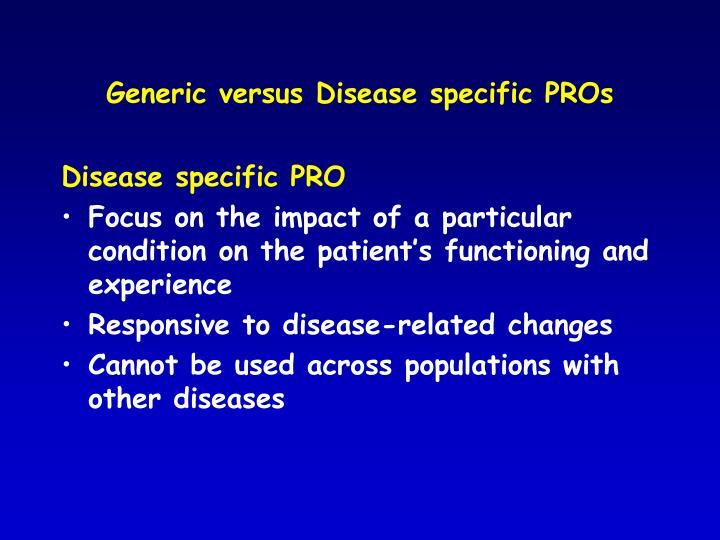 Generic versus Disease specific PROs