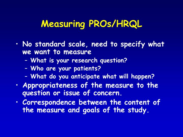 Measuring PROs/HRQL