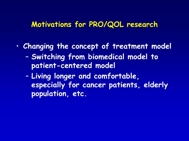 Motivations for PRO/QOL research