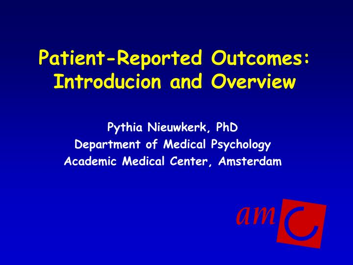 Patient reported outcomes introducion and overview