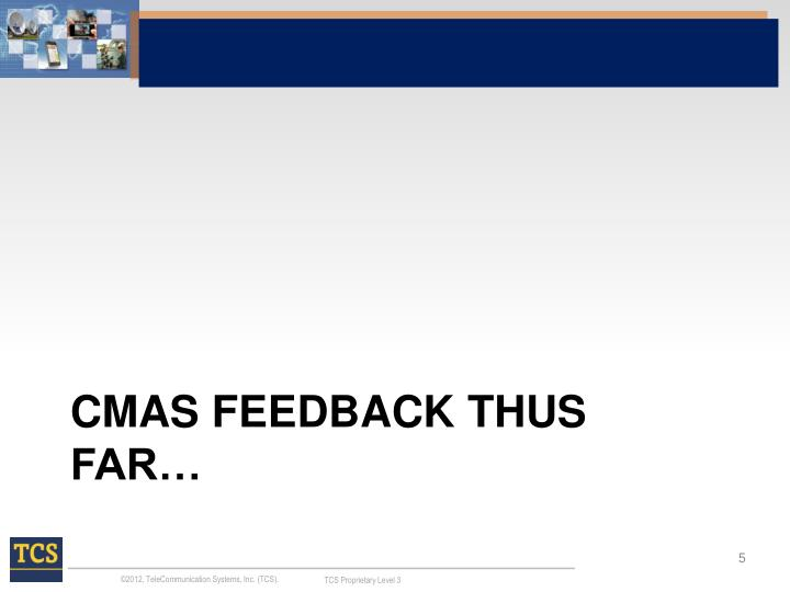 CMAS Feedback THUS FAR…
