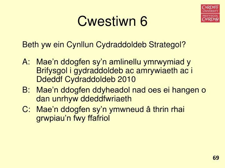 Cwestiwn 6