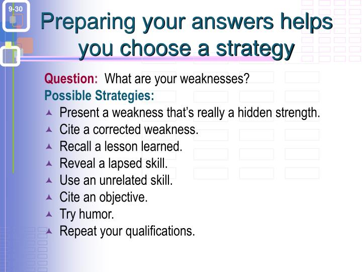 Preparing your answers helps you choose a strategy