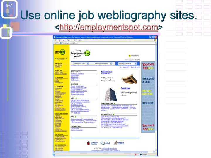 Use online job webliography sites.
