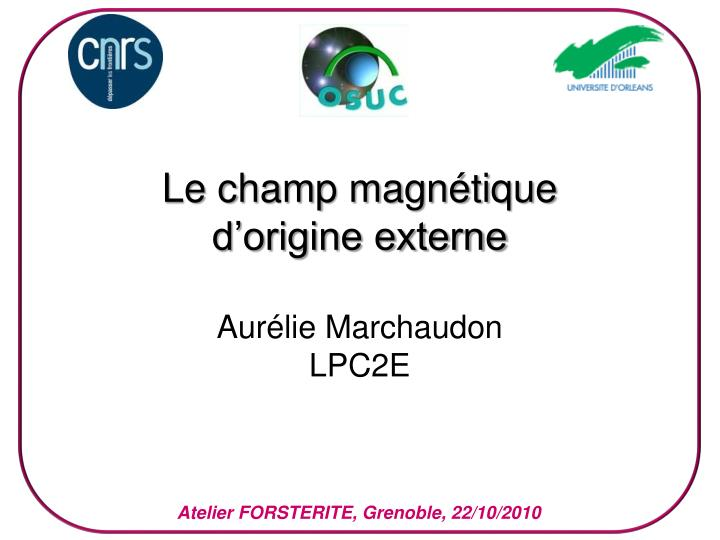 Le champ magntique dorigine externe