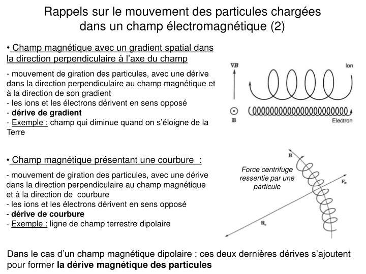 Rappels sur le mouvement des particules chargées dans un champ électromagnétique (2)