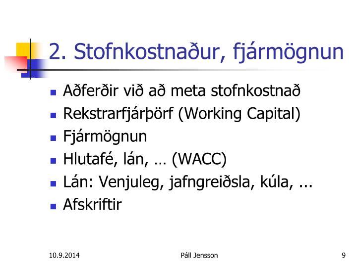 2. Stofnkostnaður, fjármögnun