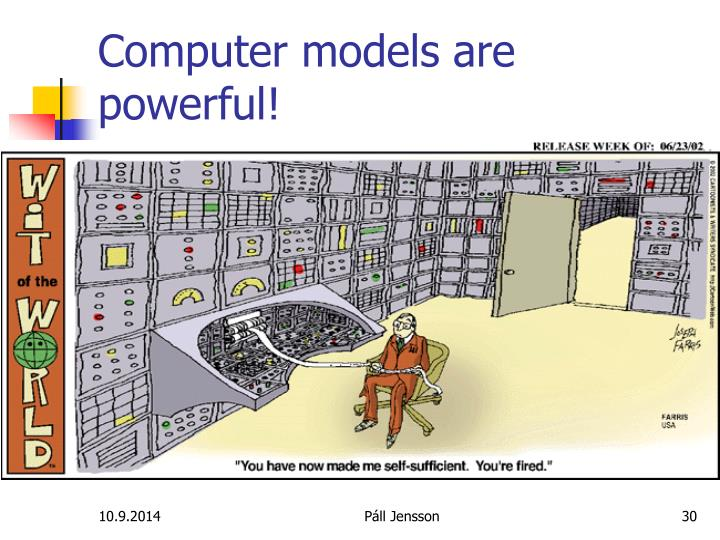 Computer models are powerful!