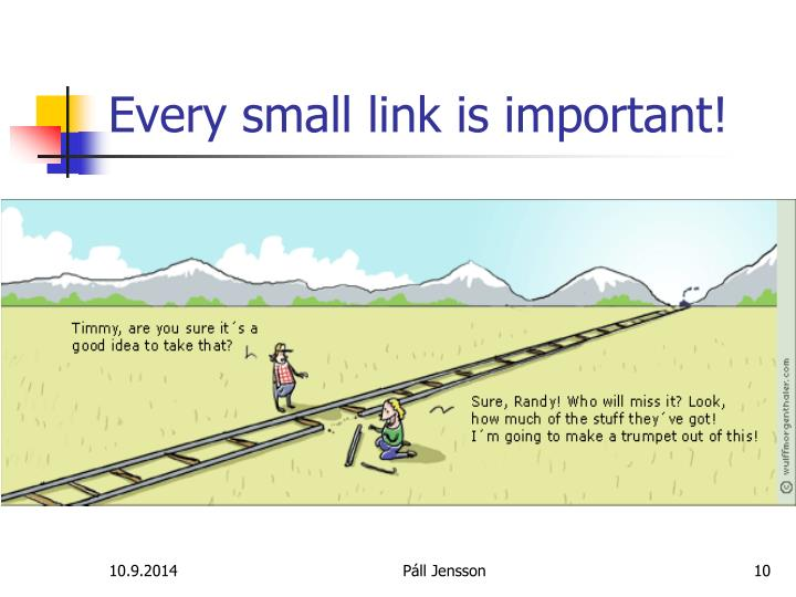Every small link is important!