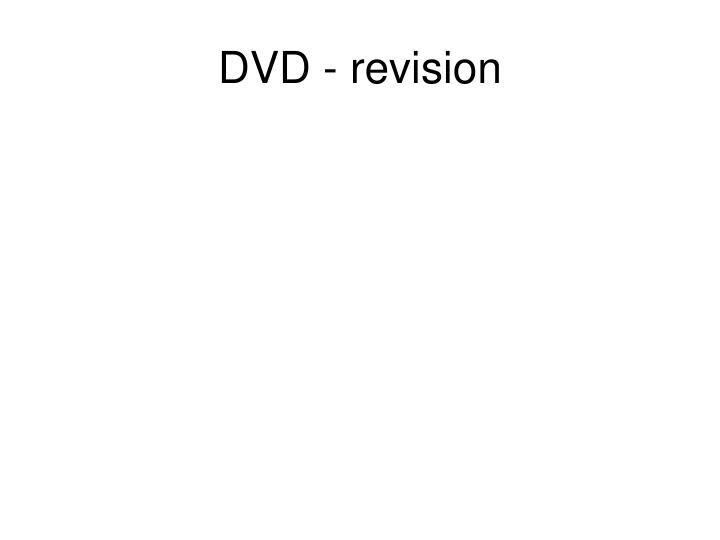 DVD - revision
