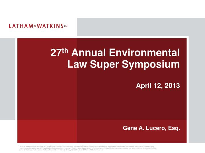 27 th annual environmental law super symposium april 12 2013