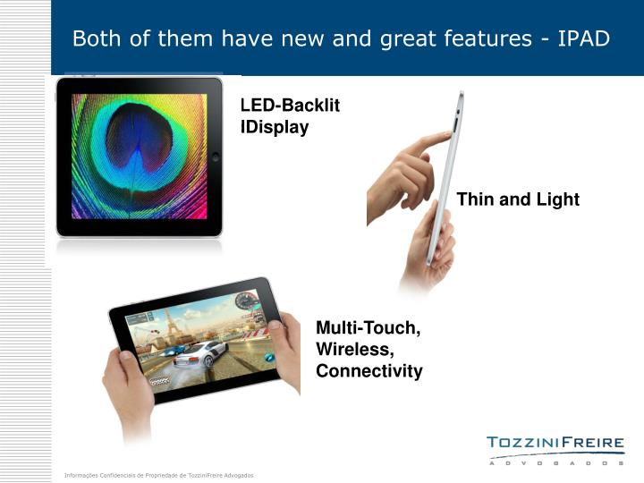 Both of them have new and great features - IPAD