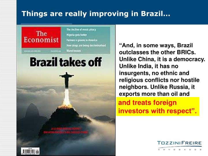 Things are really improving in Brazil…