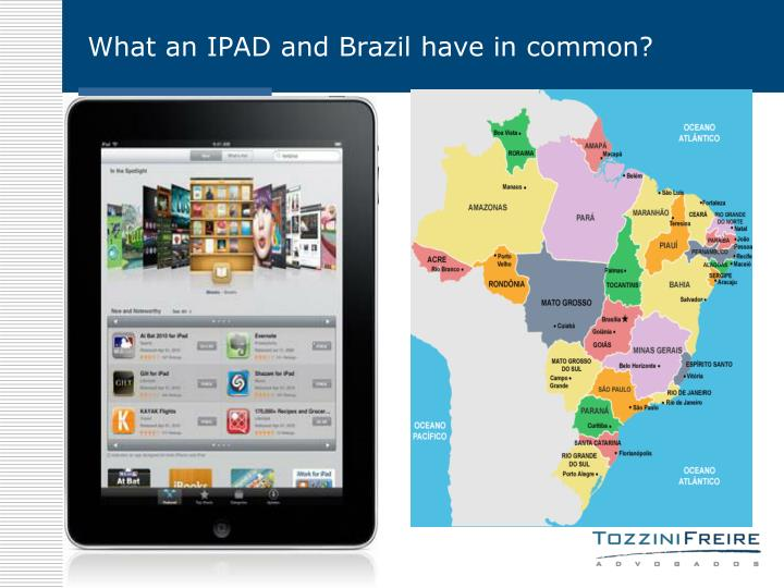 What an IPAD and Brazil have in common?
