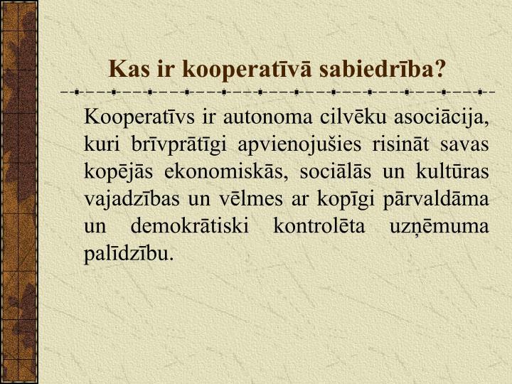 Kas ir kooperatīvā sabiedrība?