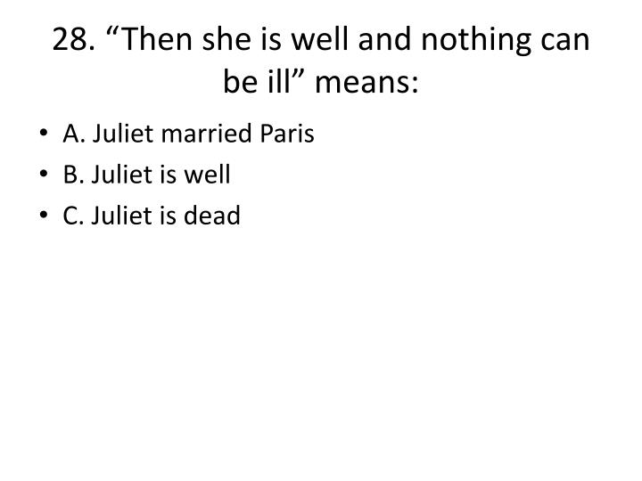 """28. """"Then she is well and nothing can be ill"""" means:"""