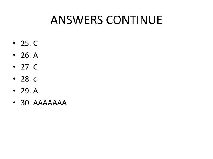 ANSWERS CONTINUE