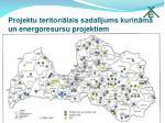 projektu teritori lais sadal jums kurin m un energoresursu projektiem