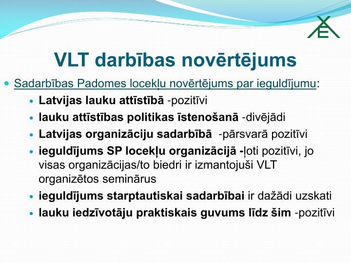 VLT darbības novērtējums